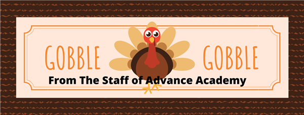 Happy Thanksgiving from the entire Advance Academy Staff!!